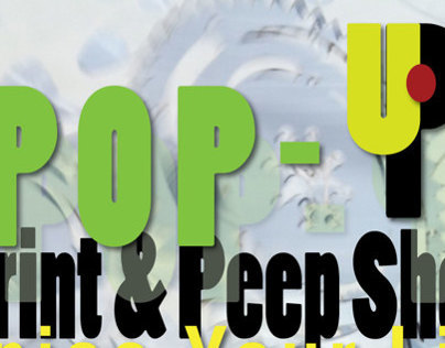Poster Designs for POP-UP Print & Peep Show 2013