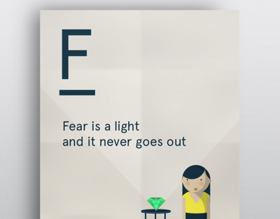 Fear is a light and it never goes out