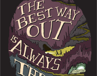 """The Best Way Out is Always Through."""