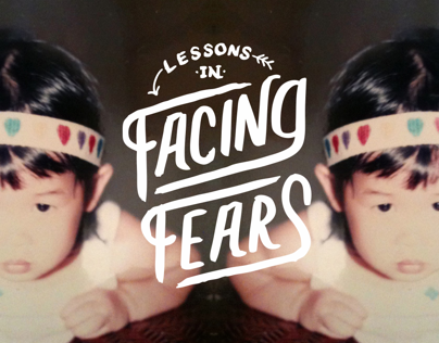 Lessons in Facing Fears