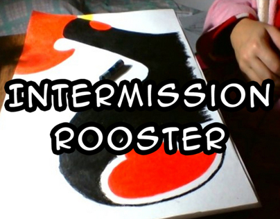 Intermission Rooster (video)