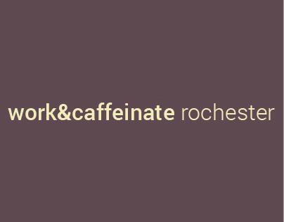 Work & Caffeinate Rochester