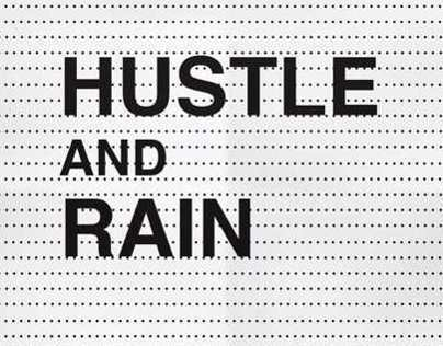 Hustle and Rain