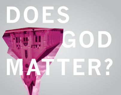 """Does God Matter?"" - Speaker Series"