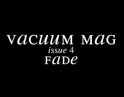 VACUUM MAGAZINE   FADE