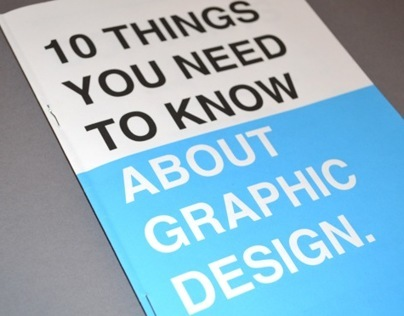 10 Things You Need Know About Graphic Design