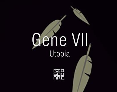 GENE VII: Utopia