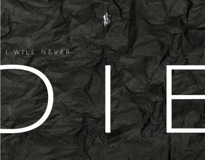 Polyethylene: I will never die (One-time-eternal)