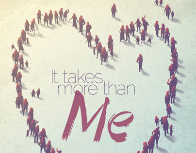 It Takes More Than Me