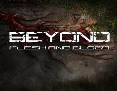Beyond Blood and Flesh