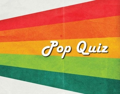 Pop Quiz (video + quiz)