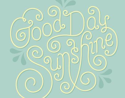 Good Day Sunshine lettering