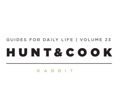 How To: Hunt & Cook a Rabbit