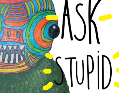 Ask Stupid Questions