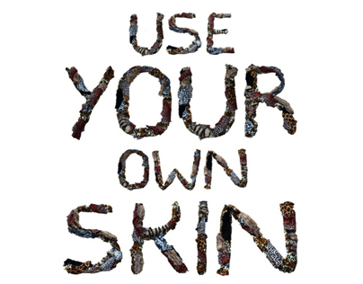 Use your own skin