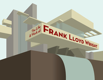 The Life and Work of Frank Lloyd Wright