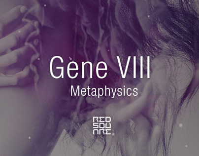 GENE VIII :  Metaphysics