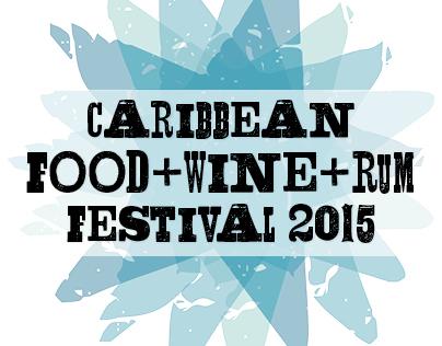 Caribbean Food, Wine + Rum Festival 2015