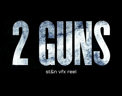 2 Guns | VFX Supervisor