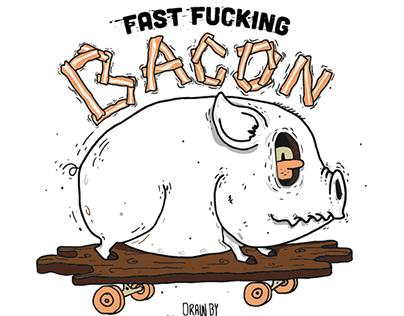 Fast Fucking BACON