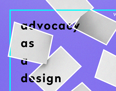 Advocacy as a Design & Communication Issue