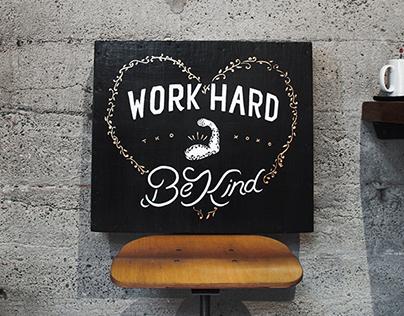Work Hard. Be Kind.