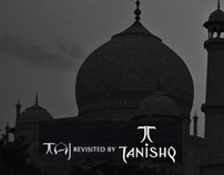 TAJ REVISITED BY TANISHQ.