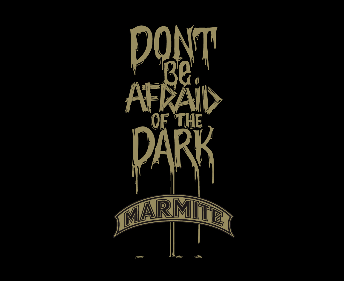 Marmite- Dont be Afraid of the Dark 2012
