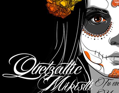 Quetzaltic Mikistli / Bella Muerte