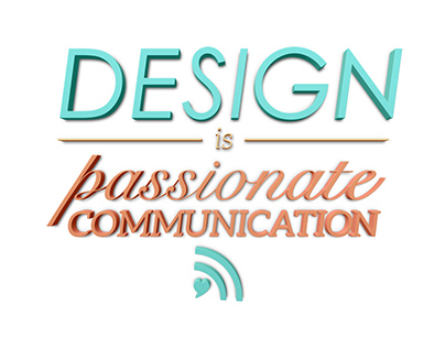 Design is Passionate Communication