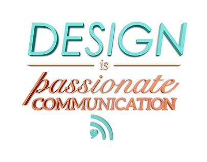 Design is Passionate Communication