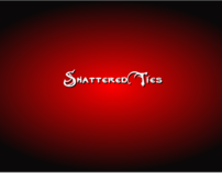Shattered Ties (Senior Project)