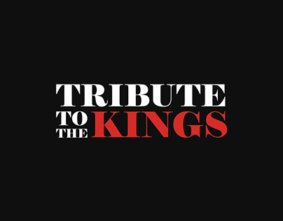 ///TRIBUTE TO THE KINGS///