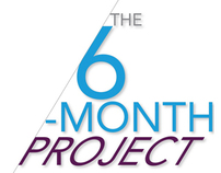 The 6-Month Project