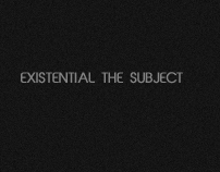 Existential the subject