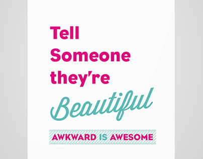 Awkward is Awesome Campaign