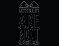 Astronauts Are Not Superhuman