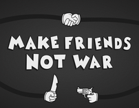 Make Friends Not War