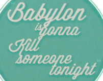 Babylon is gonna kill someone tonight