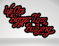 We Are Bigger Than Bullying