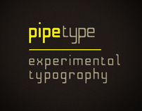 Pipe: Experimental Typography