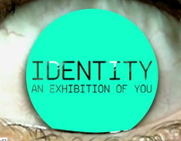 Identity - Exhibition of You