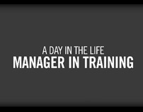 A DAY IN THE LIFE - MANAGER IN TRAINING