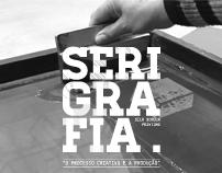 Serigrafia - Silk Screen Printing