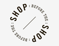 Shop Before The Shop