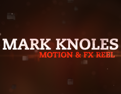 Motion & FX Reel // Mark Knoles