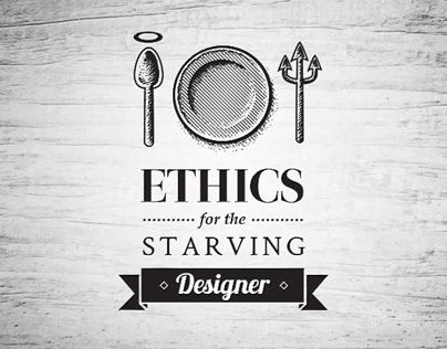 Ethics for the Starving Designer
