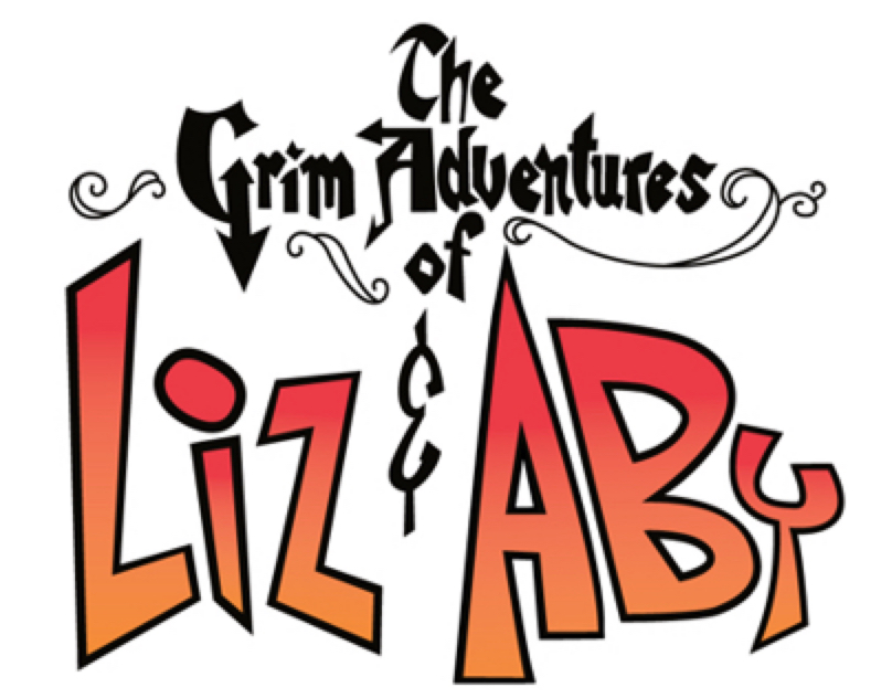 The Grim Adventures of Liz & Aby