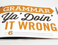 Grammar Ya Doin It Wrong