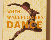 When Wallflowers Dance